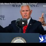 Pence Tells West Point Grads: 'War Is Coming!'